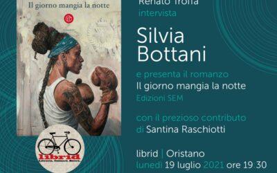 """""""Il giorno mangia la notte"""". Silvia Bottani a Oristano. Librid 19 Luglio ore 19,30"""